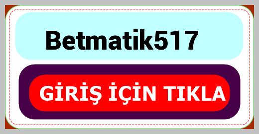 Betmatik517
