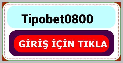 Tipobet0800