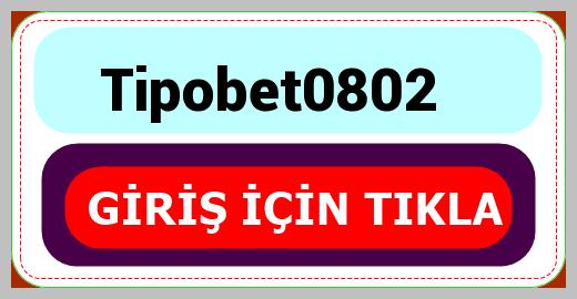 Tipobet0802