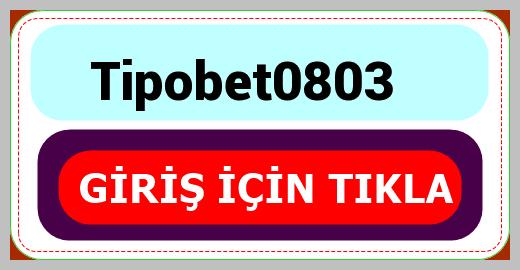 Tipobet0803