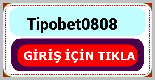 Tipobet0808