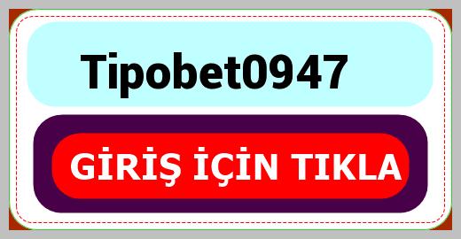 Tipobet0947