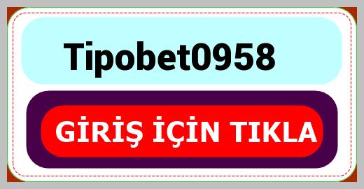 Tipobet0958