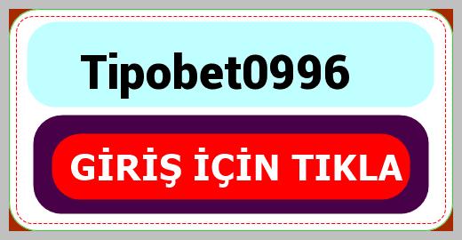 Tipobet0996